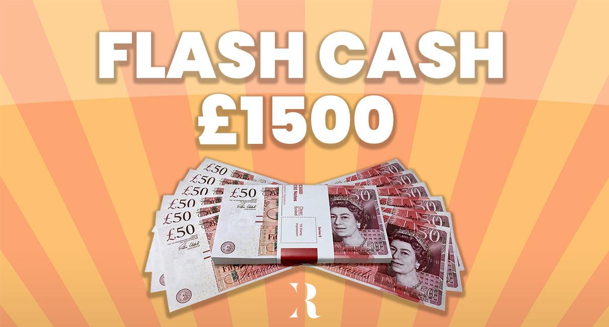 £1500 Flash Cash