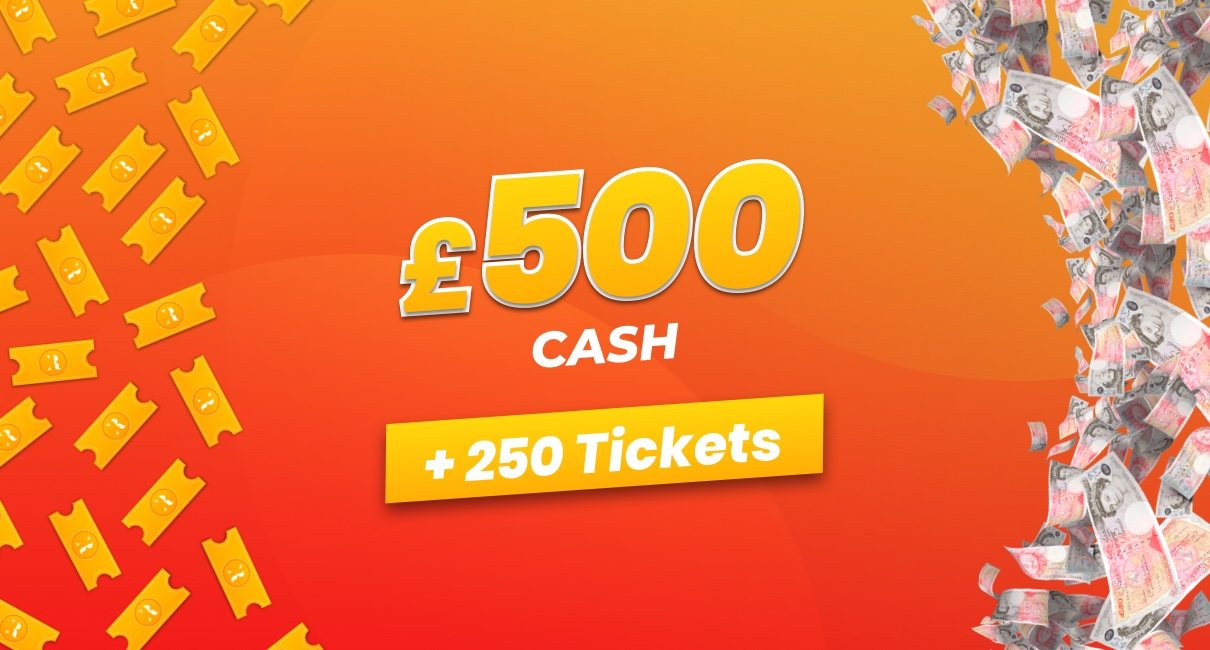 £500 Cash and 250 tickets