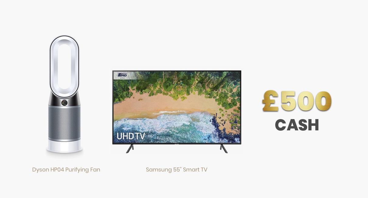 Dyson Fan, Samsung TV, £500 Cash