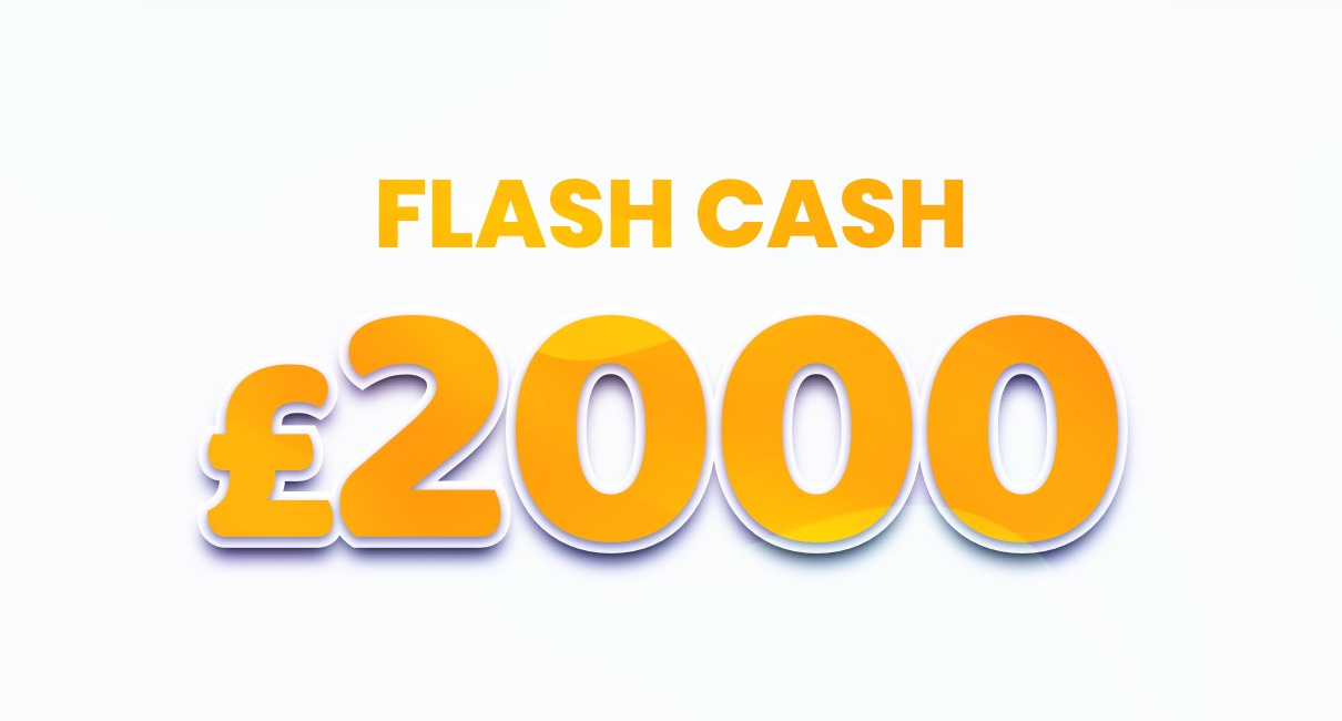 £2000 Flash Cash