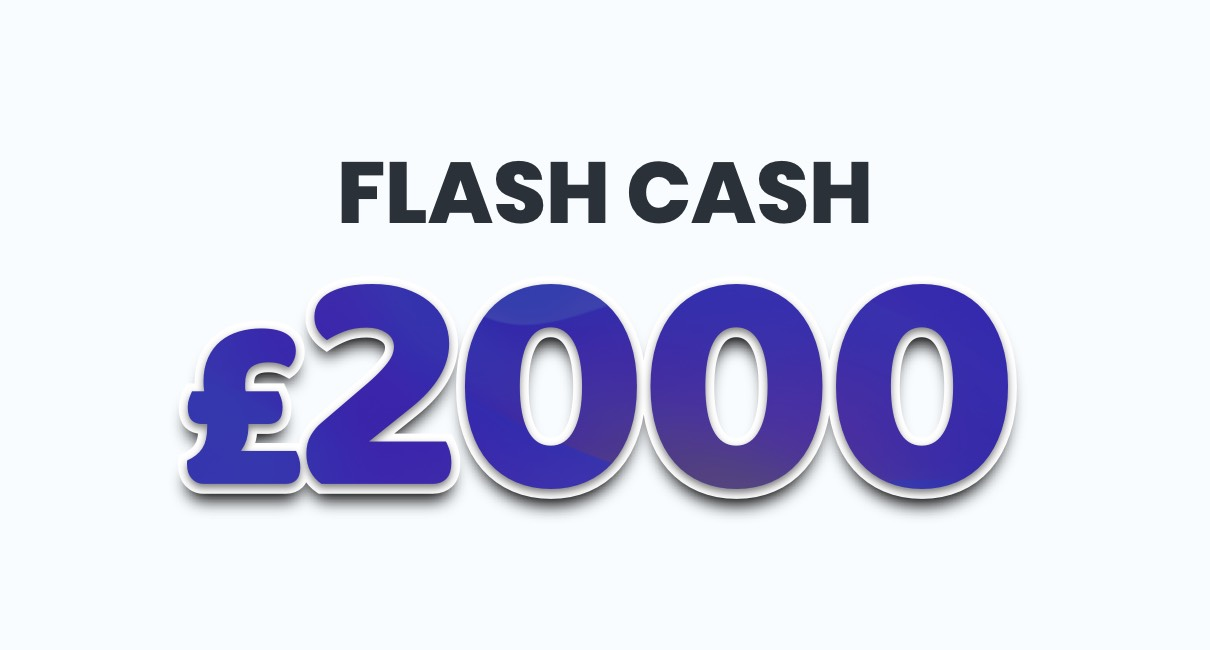 £2000 Flash Cash