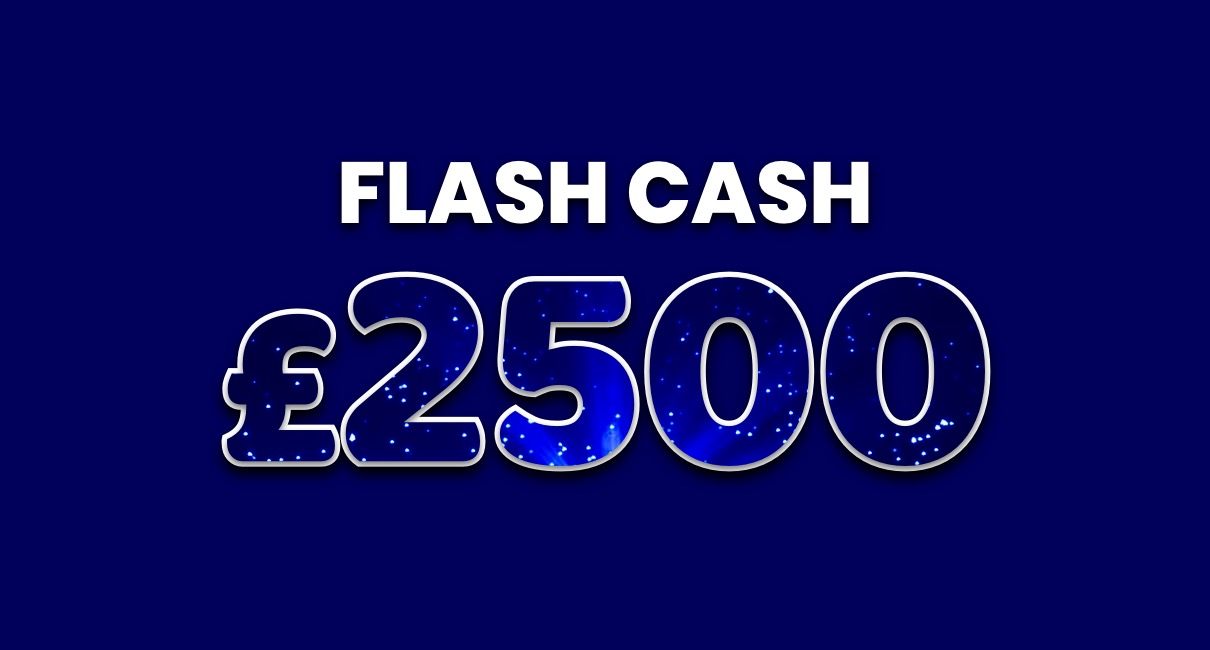 £2500 Flash Cash