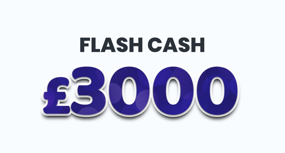 £3000 Flash Cash