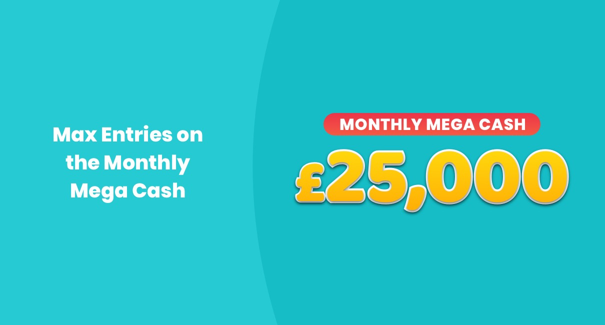 Max Entries Monthly Mega Cash