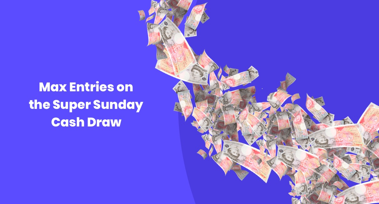Max entries into Super Sunday cash
