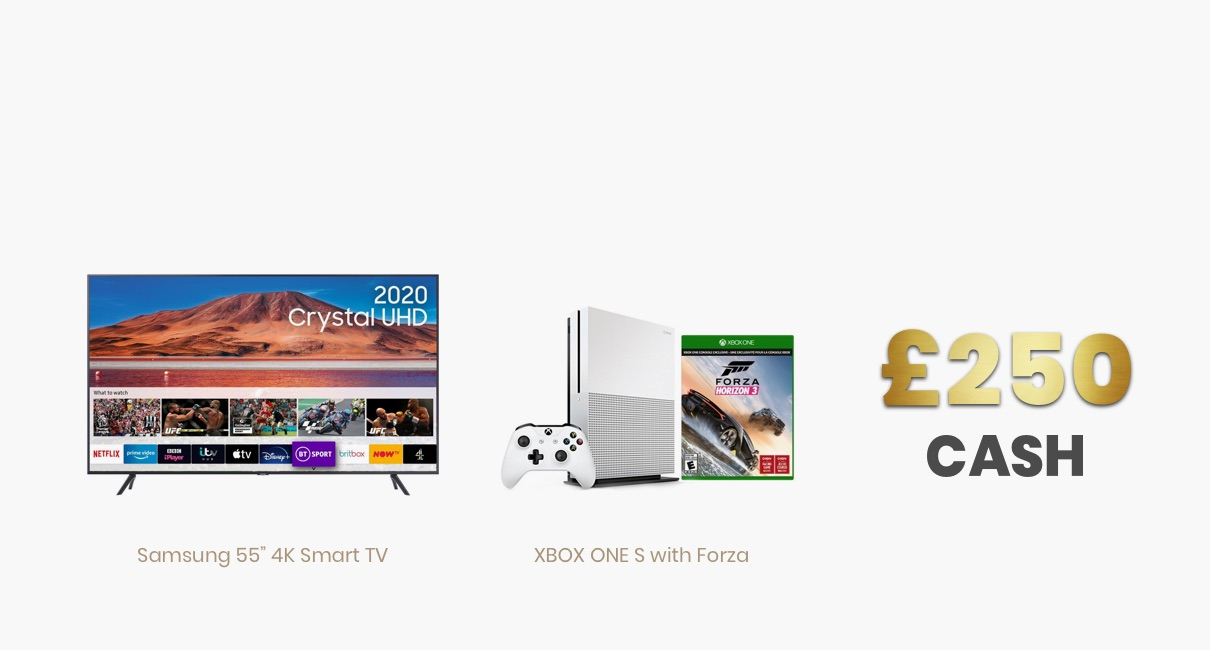 Samsung TV, Xbox and £250 Cash